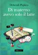 Cover of Di materno avevo solo il latte