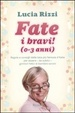 Cover of Fate i bravi! (0-3 anni)