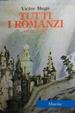 Cover of Tutti i romanzi: Han d'Islanda-Bug-Jargal-L'ultimo giorno di un condannato