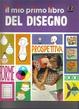 Cover of Il mio primo libro del disegno