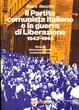 Cover of Il Partito comunista italiano e la guerra di Liberazione 1943 - 1945