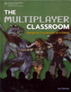 Cover of The Multiplayer Classroom