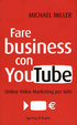 Cover of Fare business con YouTube. Online video marketing per tutti