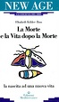 Cover of La morte e la vita dopo la morte
