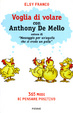 Cover of Voglia di volare con Anthony De Mello