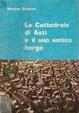 Cover of La Cattedrale di Asti e il suo antico borgo