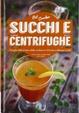Cover of Succhi e centrifughe