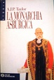Cover of La monarchia asburgica