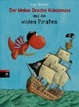 Cover of Der kleine Drache Kokosnuss und die wilden Piraten