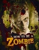 Cover of How to Be a Zombie