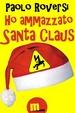 Cover of Ho ammazzato Santa Claus