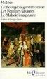 Cover of Le bourgeois gentilhomme, Les femmes savantes, Le malade imaginaire