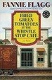 Cover of Fried Green Tomatoes at the Whistle Stop Cafe