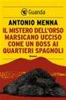 Cover of Il mistero dell'orso marsicano ucciso come un boss ai Quartieri Spagnoli