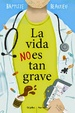 Cover of La vida no es tan grave