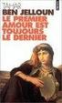 Cover of Premier Amour Est Toujours Le Dernier