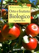 Cover of Orto e frutteto biologico. Il grande libro