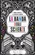 Cover of La banda degli scherzi