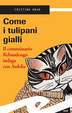 Cover of Come i tulipani gialli