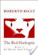 Cover of The Red Harlequin - Book 1 Of Masks And Chromes