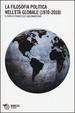 Cover of La filosofia politica nell'età globale (1970-2010)