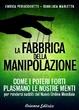 Cover of La fabbrica della manipolazione