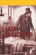 Cover of I ladri di cadaveri
