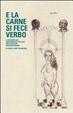 Cover of E la carne si fece verbo. Il discorso sul libertinaggio politico nell'Italia del nouveau régime