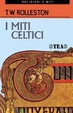 Cover of I miti celtici
