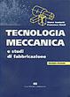 Cover of Tecnologia meccanica e studi di fabbricazione