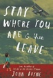 Cover of Stay Where You Are and Then Leave