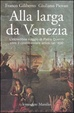 Cover of Alla larga da Venezia