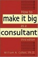 Cover of How to Make It Big As a Consultant