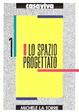 Cover of Lo spazio progettato