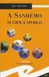 Cover of A Sanremo si gioca sporco