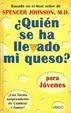 Cover of Quien Se Ha Llevado Mi Queso? Para Jovenes