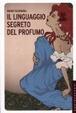 Cover of Il linguaggio segreto del profumo