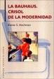 Cover of LA BAUHAUS, CRISOL DE LA MODERNIDAD
