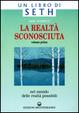 Cover of La realtà sconosciuta / Un viaggio ai limiti del pensiero umano