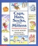 Cover of Caps, Hats, Socks And Mittens