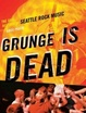 Cover of Grunge Is Dead