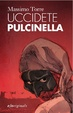 Cover of Uccidete Pulcinella