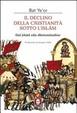 Cover of Il declino della cristianità sotto l'Islam