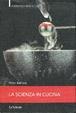 Cover of La scienza in cucina