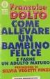 Cover of Come allevare un bambino felice