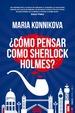 Cover of ¿Cómo pensar como Sherlock Holmes?