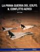 Cover of La prima guerra del Golfo: il conflitto aereo