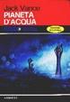 Cover of Pianeta d'acqua
