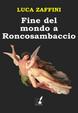 Cover of Fine del mondo a Roncosambaccio