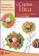 Cover of La cucina etica. Il più completo ricettario di cucina Vegan
